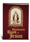 ILLUSTRATED BOOK OF JESUS 224 Page Full Color Book of Jesus